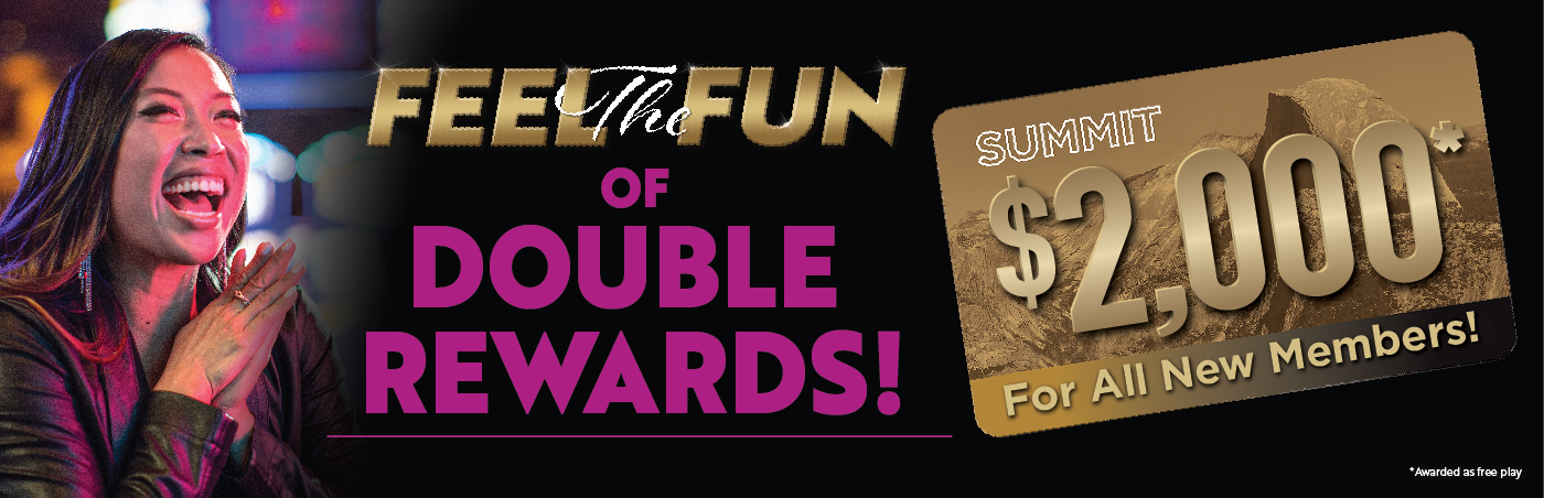 Feel the Fun of Double Rewards $2K For all New Members*